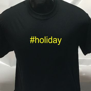 #holiday funny sarcastic men's woman's hashtag T Shirt
