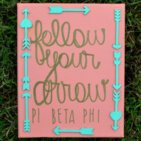 "Stretch canvas; Pi Beta Phi ""follow your arrow"""