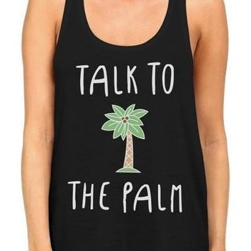 Talk To The Palm Tank Top