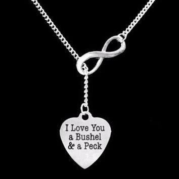 I Love You A Bushel And A Peck Gift Wife Girlfriend Mom Infinity Lariat Necklace