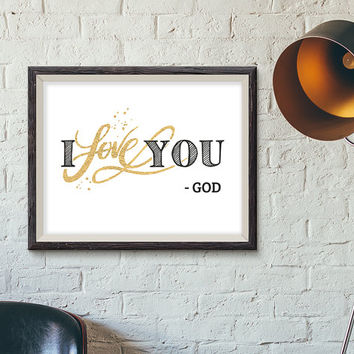I love you - God - Digital Download, Printable Quote, Inspiring Art, typography design, Perseverence, Motivation
