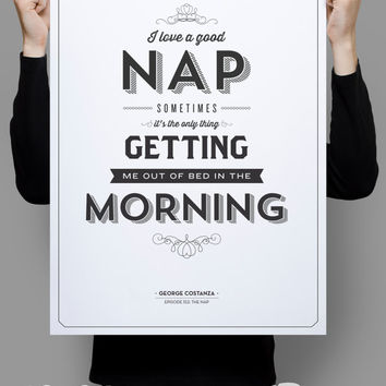 "I Love a Good Nap - Seinfeld Quote - Typography - Black - 11x17"" - Sleep - Napping"