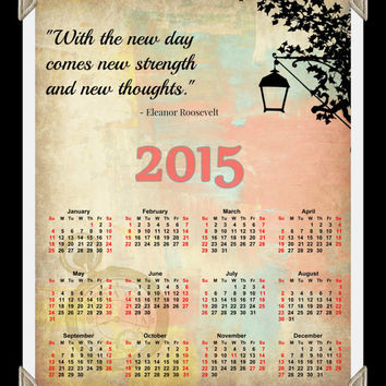 Eleanor Roosevelt Quote 2015 Calendar, Printable Calendar, Inspiring Quote, Quotes about Life, Instant Download