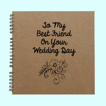 To My Best Friend On Your Wedding Day - Book, Large Journal, Personalized Book, Personalized Journal, , Sketchbook, Scrapbook, Smashbook