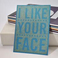 I Like Your Face  Pen drawn art card by ChattyNora on Etsy