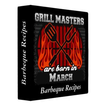 Grill Masters Are Born In March Personalized Binder