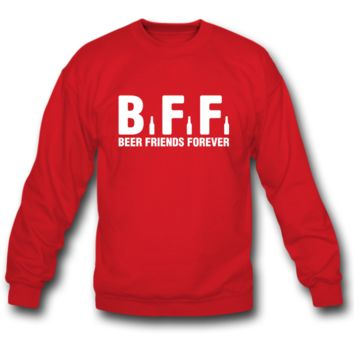 bff beer friends forever sweatshirt