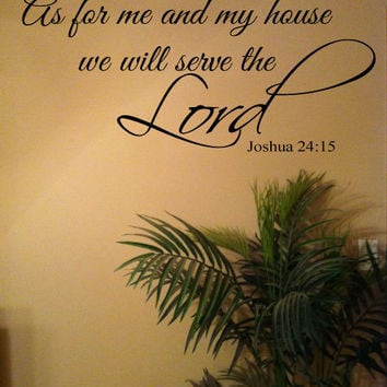 Beautiful Christian Scripture - As For Me and My House We Will Serve The Lord Vinyl Wall Art Decal For The Home