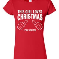 This Girl Loves Christmas (presents) T-shirt Tshirt Tee Shirt Funny Gift idea xmas santa party Present Holiday Festive College Humor Nerdy