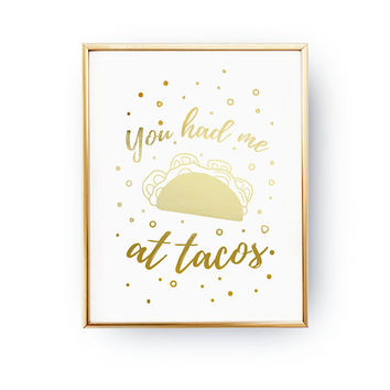 You Had Me At Tacos, Funny Cooking Quote, Real Gold Foil, Typography Print, Food Print, Kitchen Wall Art, Taco Poster, Kitchen Decoration