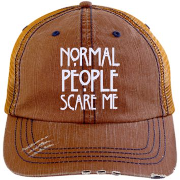 Normal people Scare Me 6990 Distressed Unstructured Trucker Cap