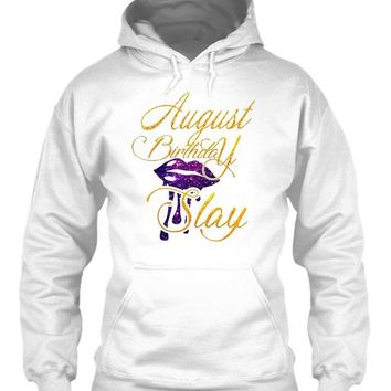August Birthday Slay T-Shirt