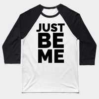 JUST BE ME by creativeangel