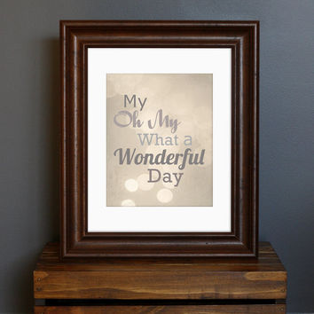 Typography Inspirational Art Print My Oh My What a by CisforColor