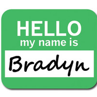Bradyn Hello My Name Is Mouse Pad
