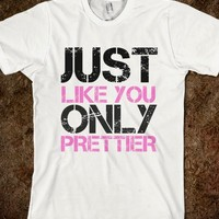 Just Like You, Only Prettier - Southern