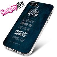 Inspirational Quote Disney iPhone 4s iphone 5 iphone 5s iphone 6 case, Samsung s3 samsung s4 samsung s5 note 3 note 4 case, iPod 4 5 Case