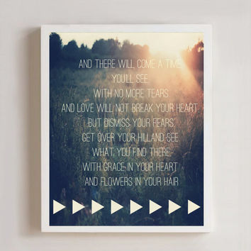 And There Will Come A Time, You'll See, With No More Tears (Mumford & Sons) 8x10 Print
