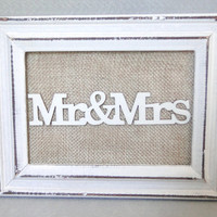 "Custom Mr & Mrs Sign Burlap and White Distressed Wood Frame Picture Frame Cottage Shabby Chic Rustic Vintage 3.5"" X 5"""