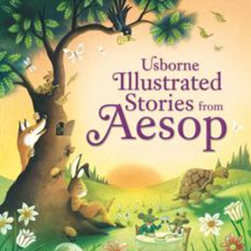 Usborne Books & More. Illustrated Stories from Aesop