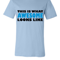 This is what awesome looks like3 - Unisex T-shirt