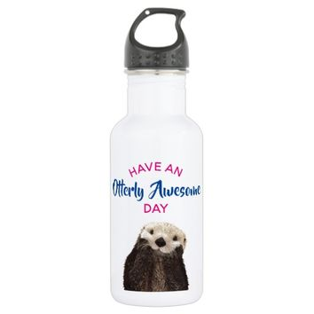 Have an Otterly Awesome Day Cute Otter Photo Stainless Steel Water Bottle