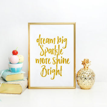 Nursery Print Dream Big Sparkle More Shine Bright Faux Gold Foil Faux Gold Leaf Art Inspirational Quote Typographic Print Girly Wall Art