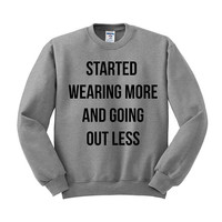 Started Wearing More And Going Out Less Crewneck Sweater; Drake Lyrics; Hotline Bling