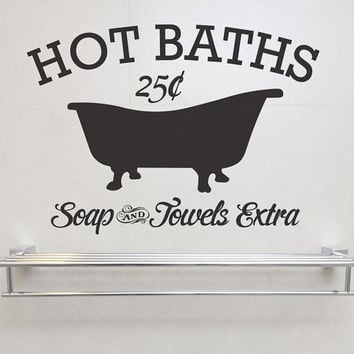 Hot Baths Soap and Towels Extra Removable Vinyl Wall Art vintage sign bath house bathroom bathtub soap towels 25 cents western tub shower