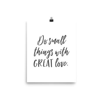 Do Small Things with Great Love Inspirational Poster