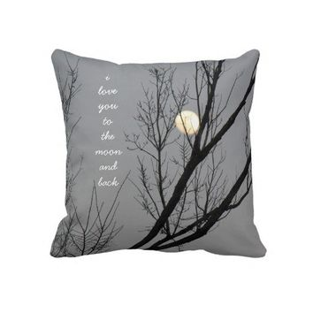 Love you to the moon and back, moon pillow from Zazzle.com
