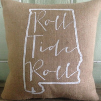 "Burlap Pillow- ""Roll Tide Roll"", University of Alabama, Custom Made to Order - Graduation Gift"