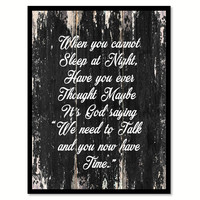 When you cannot sleep at night have you ever thought maybe it's god saying we need to talk & you now have time Religious Quote Saying Canvas Print with Picture Frame Home Decor Wall Art