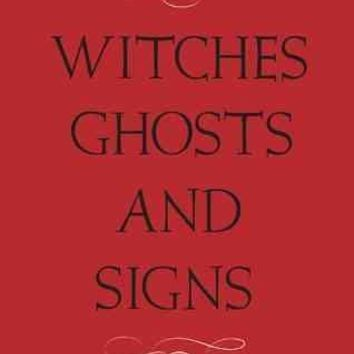 Witches, Ghosts, and Signs: Folklore of the Southern Appalachians