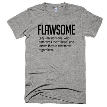 Flawsome, soft t-shirt, gift, vacation, American Apparel, workout, funny, music, festival, gym, awesome, flawless, gray t-shirt, gift idea