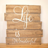 Hand Painted Wall Decor | Home Decor | Wall Hanging | Life Is Wonderful | Gift for Her | Reclaimed Wood | Wedding Gift | Inspirational Art