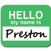 Preston Hello My Name Is Mouse Pad