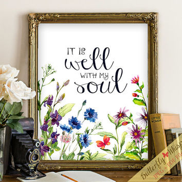 Wall quote art decor print It is well with my soul Christian himn art scripture verses flower print printable wisdom wall quote print decor