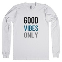 Good Vibes Only Long Sleeve Tee-Unisex White T-Shirt