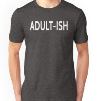 Adult Ish Funny Shirt by teebestchoice
