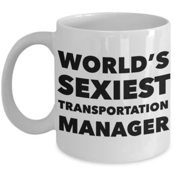 World's Sexiest Transportation Manager Mug Sexy Gift Ceramic Coffee Cup