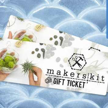 MakersKit on Melrose Gift Tickets