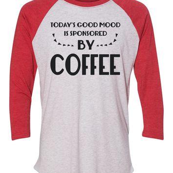 """Unisex Christmas Soft Tri-Blend Baseball T-Shirt """"Today's Good Mood Is Sponsored By Coffee"""" Rb Clothing Co"""