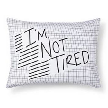 I'm Not Tired Pillowcase (Standard) White - Pillowfort™