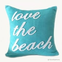 Love The Beach Turquoise And White Typography Pillow Cover - ArtDew
