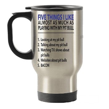 Five Things I Like about My Pit Bull Stainless Steel Travel Insulated Tumblers Mug