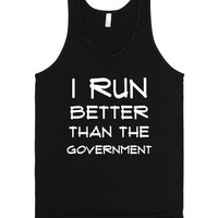 I Run Better Than The Government-Unisex Black Tank