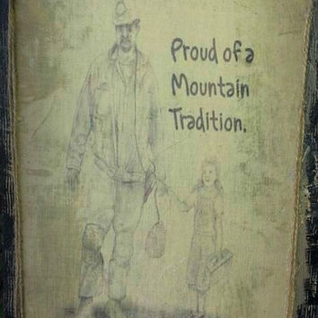 Coal Mining, Family Tradition, Distressed Painted Wood, Muslin Sealed Panel
