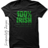 St. Patricks Day Outfit - 100% Irish One Day a Year / Mens St. Pats Shirt / Funny Adult Party Tee / Green St. Patrick's Tshirt / Toddler Tee