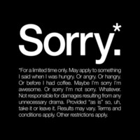 Sorry.* For a limited time only. Art Print